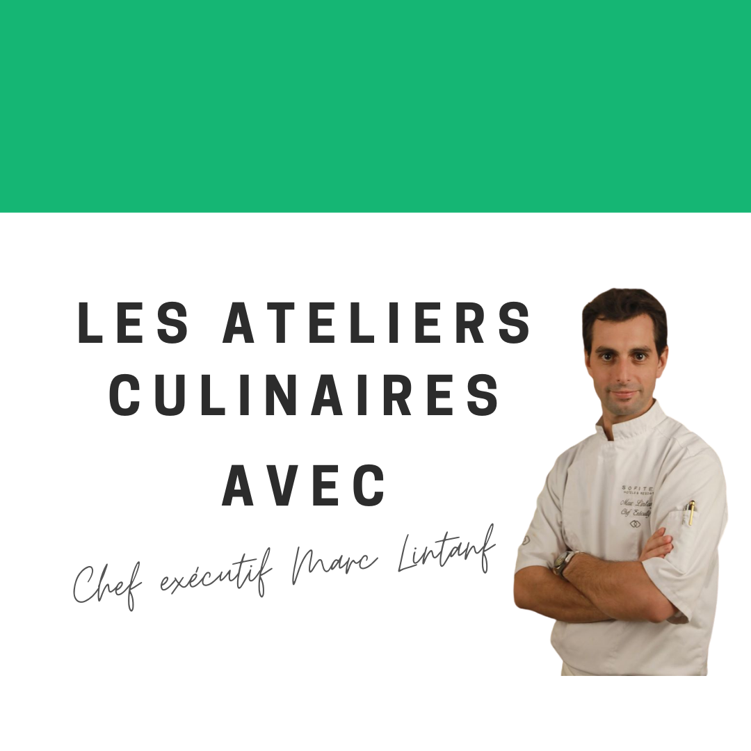 Nos ateliers culinaires avec Chef Marc Lintanf